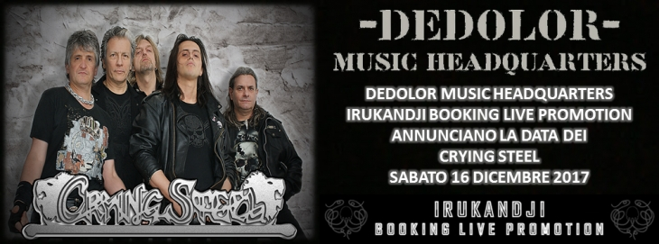 Annunciata la data dei Crying Steel @Dedolor Music Headquarters